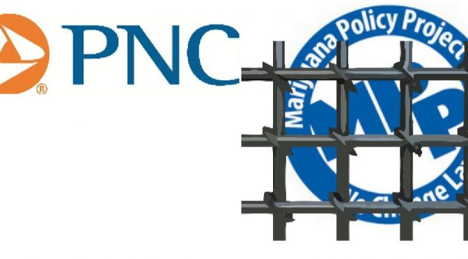 PNC Bank announces shut down of Marijuana Policy Project account
